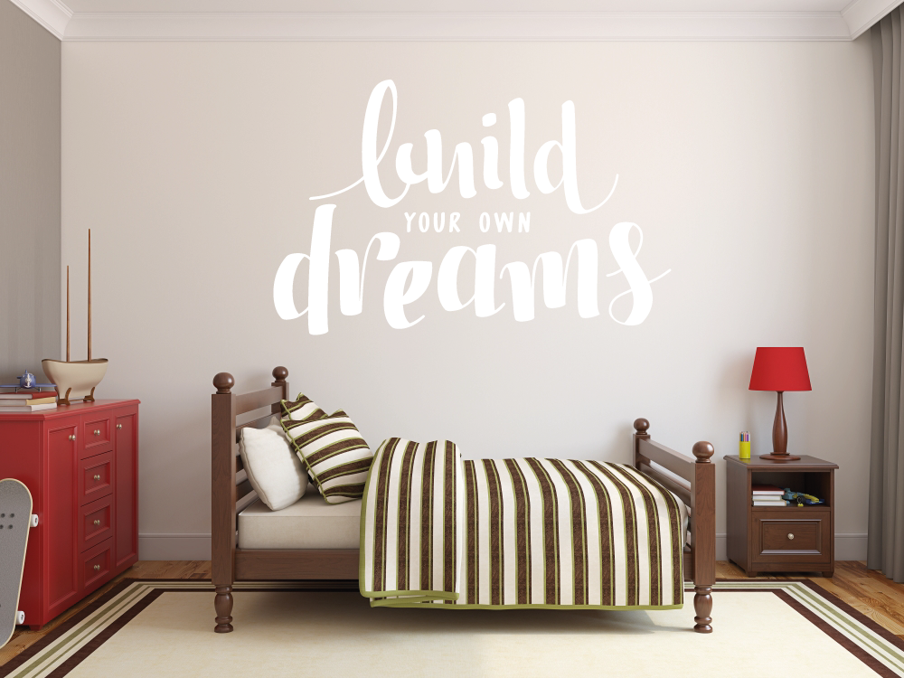Samolepky na zeď - Build your own dreams - samolepka na zeď