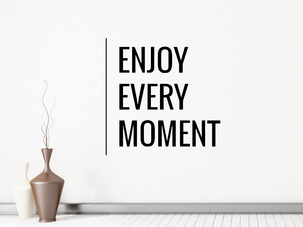 Samolepky na zeď - Enjoy Every Moment - Samolepka na zeď