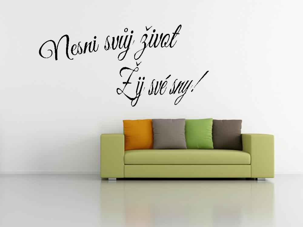 Samolepky na zeď - Nesni svůj život - Samolepka na zeď