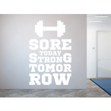 Sore today Strong Tomorrow - Samolepka na zeď